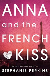 "Book Cover for ""Anna and the French Kiss"" by Stephanie Perkins"