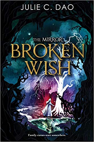 """Book Cover for """"The Mirror Broken Wish"""" by Julie C. Dao"""