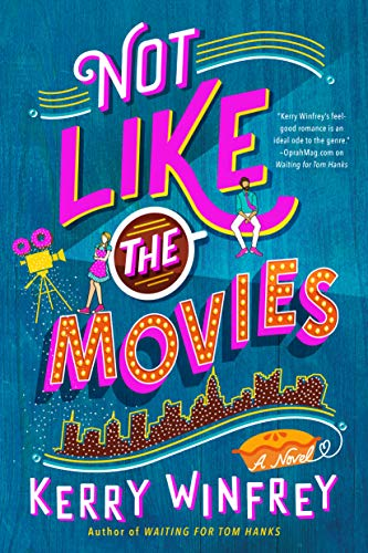 """Book Cover for """"Not Like the Movies"""" by Kerry Winfrey"""
