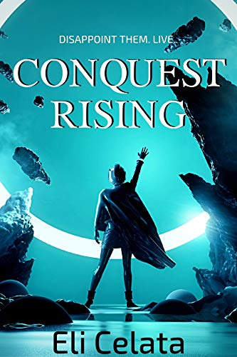 """Book Cover for """"Conquest Rising"""" by Eli Celata"""