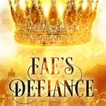 "Book Cover for ""Fae's Defiance"" by M. Lynn & Melissa A. Craven"