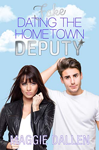 "Book Cover for ""Fake Dating the Hometown Deputy"" by Maggie Dallen"