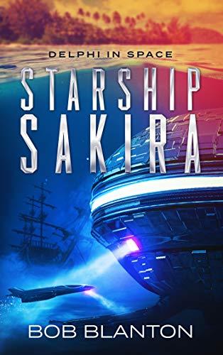 "Book Cover for ""Starship Sakira"" by Bob Blanton"