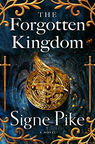 """Book Cover for """"The Forgotten Kingdom"""" by Signe Pike"""