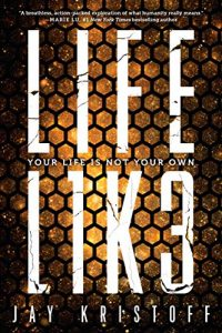 "Book Cover for ""LIFEL1K3"" by Jay Kristoff"