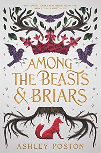 "Book Cover for ""Among the Beasts and Briars"" by Ashley Poston"