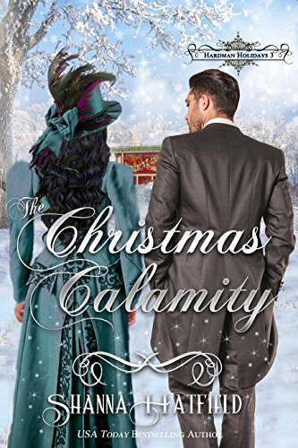 The Christmas Calamity by Shanna Hatfield