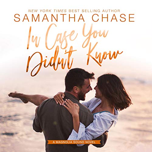 In Case You Didn't Know by Samantha Chase
