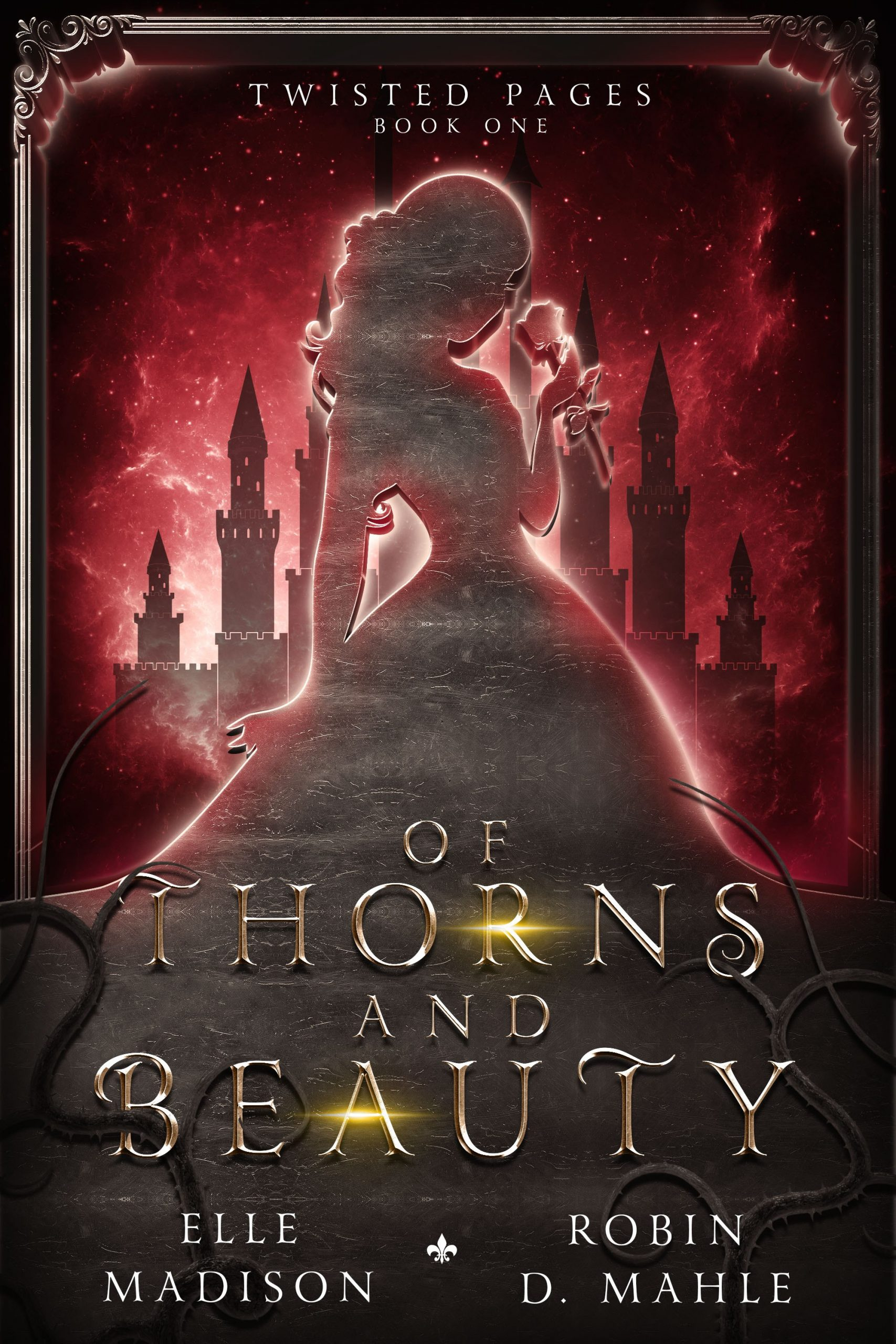 Of Thorns and Beauty by Elle Madison, Robin D. Mahle