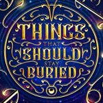"Book Cover for ""Things That Should Stay Buried"" by Casey L. Bond"