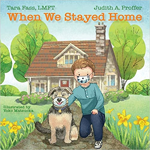 When We Stayed Home by Tara Fass LMFT, Judith A. Proffer