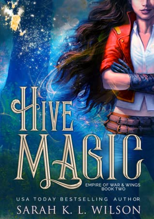 Hive Magic by Sarah K.L. Wilson