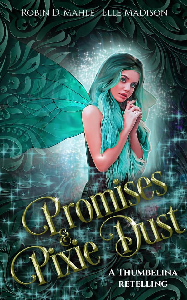 Promises and Pixie Dust by Robin D. Mahle, Elle Madison